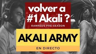 🔥 VOLVEMOS A #1 CON AKALI? 💪🏻 - RANKEDS PRE-SEASON! - AKALI ARMY EN DIRECTO 🔥