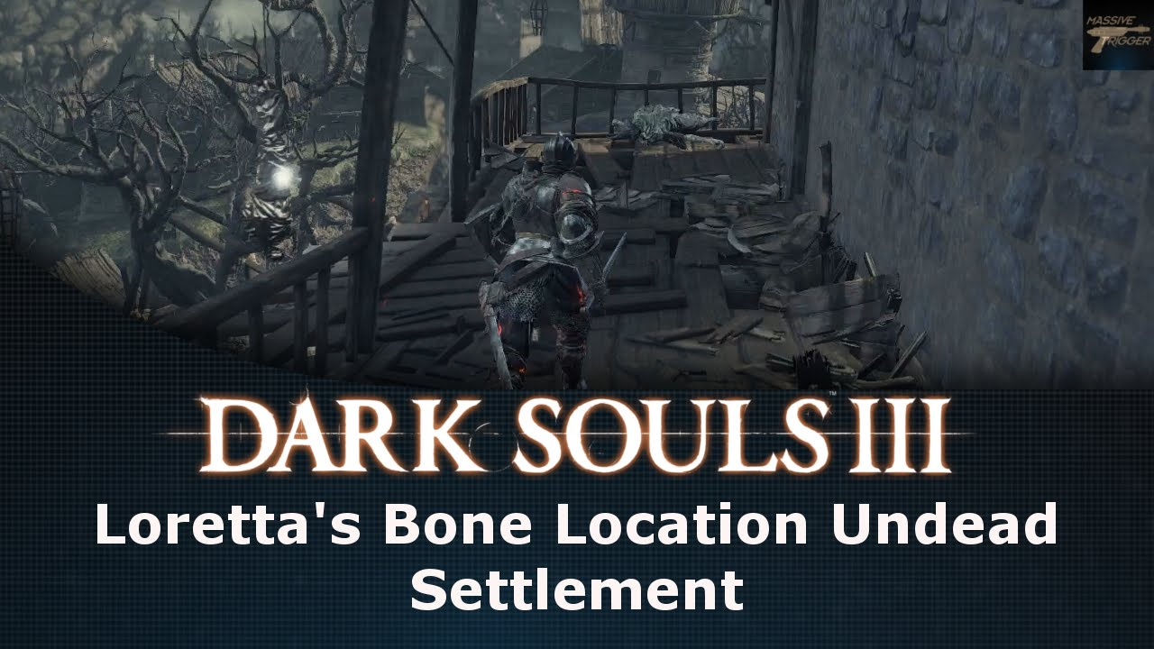 Dark Souls Iii Loretta S Bone Location Undead Settlement Youtube