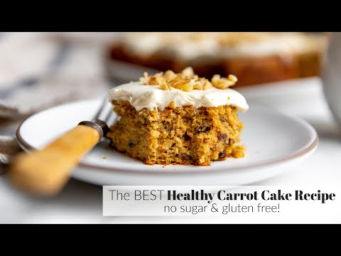 The ULTIMATE Healthy Carrot Cake Recipe (No Sugar! Gluten Free!)