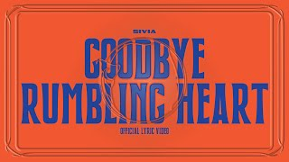 SIVIA - GOODBYE RUMBLING HEART (OFFICIAL LYRIC VIDEO)