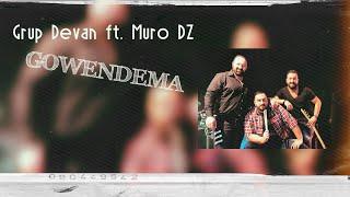 Grup Devan ft. Muro Davul Zurna - Gowendema (Video in 4K)