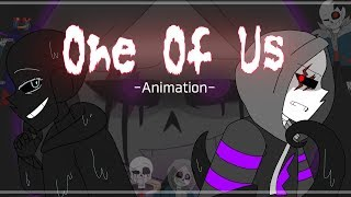 -One Of Us- [Animation] (Undertale AU)
