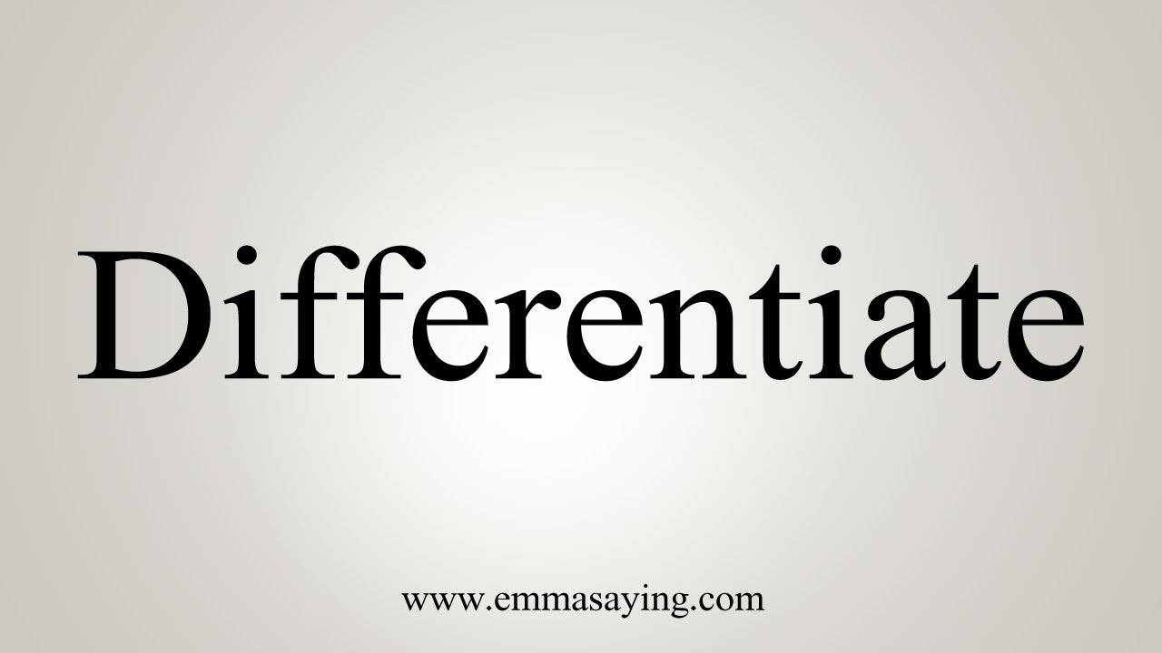 How To Say Differentiate