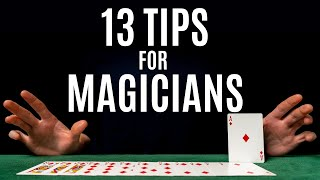 13 Tips for MAGICIANS