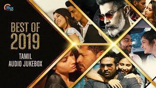 Best Of Tamil Songs 2019 Best Of 2019 Best Tamil Film Songs Non Stop Audio Songs Playlist