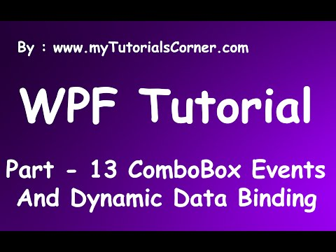 Part - 13 - ComboBox Events And Dynamic Data Binding in WPF