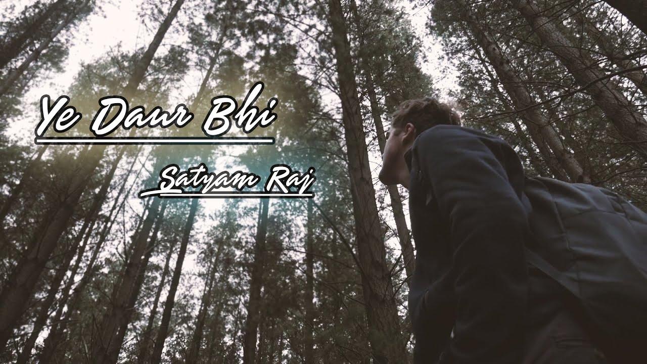 Download Ye Daur Bhi - Satyam Raj |EMS|