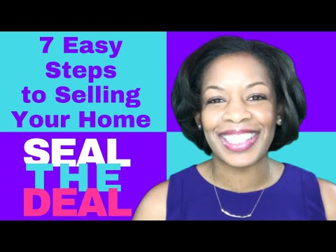 7 Easy Steps to Selling Your Home! Step 7: Seal the Deal!