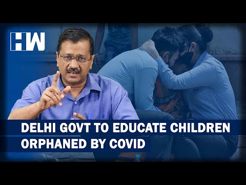 Delhi Govt To Take Care of Education of Orphans Who Lost Parents Due To Covid-19