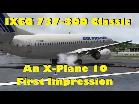 IXEG Boeing 737-300 Classic for X-Plane 10.  An initial impressions review - is it X-Plane's PMDG?
