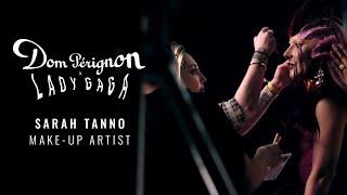 Dom Pérignon x Lady Gaga: Interview with Sarah Tanno, Make-Up Artist