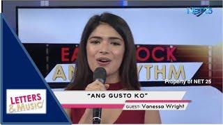Video VANESSA WRIGHT - ANG GUSTO KO (NET25 LETTERS AND MUSIC) download MP3, 3GP, MP4, WEBM, AVI, FLV Januari 2018