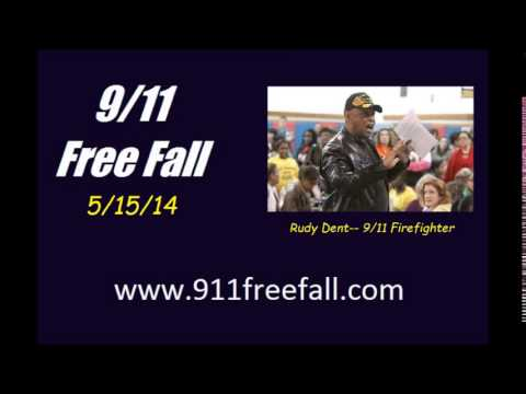 9/11 Free Fall 5/15/14: Rudy Dent-- 9/11 Firefighter