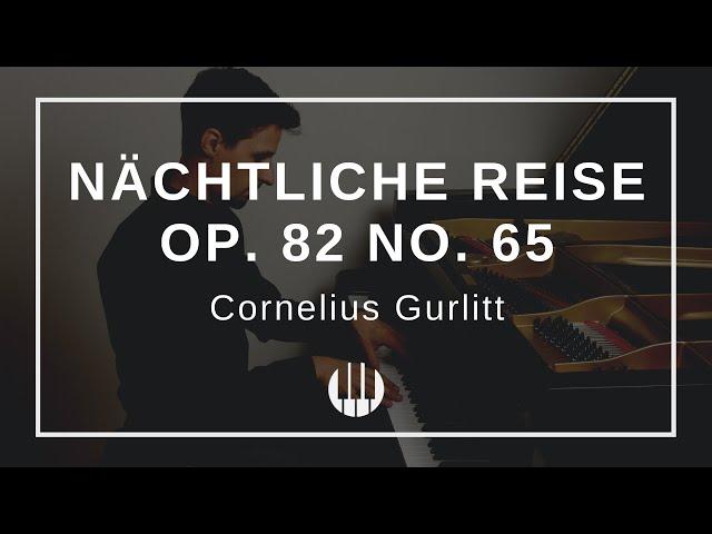 Nächtliche Reise Op. 82 No. 65 von Cornelius Gurlitt