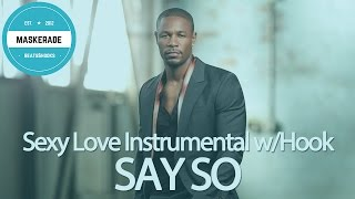 Sexy Love R&B Instrumental with Hook | SAY SO