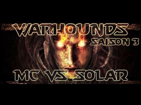 [S03E03] WarHounds du 16/06/2014 - MC vs Solar - Map 3