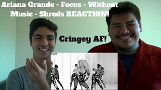 Ariana Grande - Focus - Without Music - Shreds REACTION!
