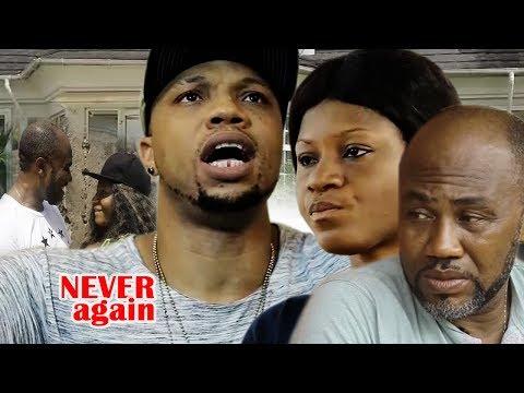 Never Again 3&4  - 2017 Latest Nigerian Nollywood movie