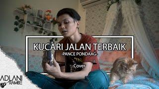 Kucari Jalan Terbaik - Pance F. Pondaag (Video Lirik) | Adlani Rambe [Cover]