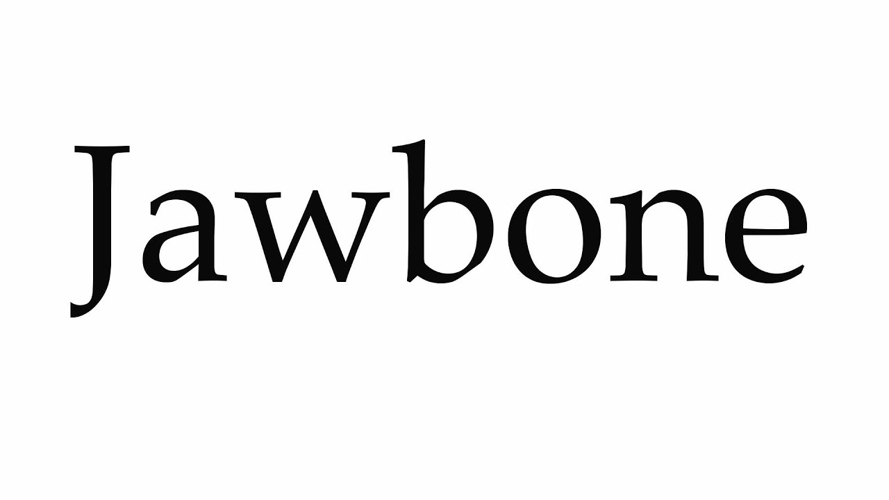 How To Pronounce Jawbone