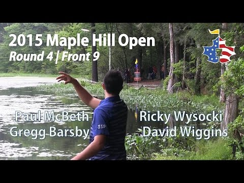 The Disc Golf Guy - Vlog #303 - 2015 Maple Hill Open - McBeth, Wysocki, Barsby, Wiggins R4F9