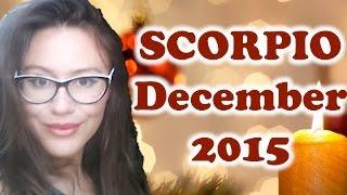 SCORPIO December 2015. Important FINANCIAL DECISIONS & LOVE