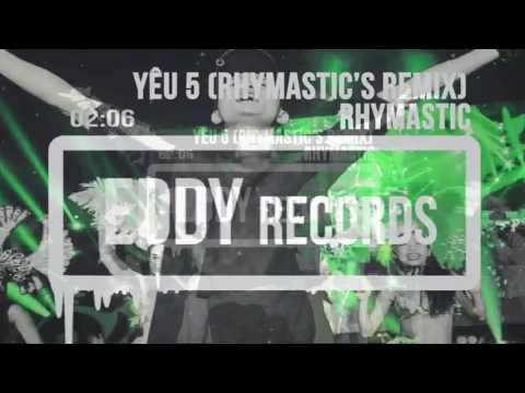 Yêu 5 - Rhymastic - Rhymastic's Remix