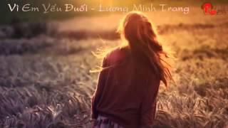 Vì em yếu đuối - Lương Minh Trang Video Lyrics