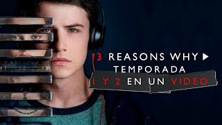 13 Reasons Why Temporada 1 y 2: La Historia en 1 Video