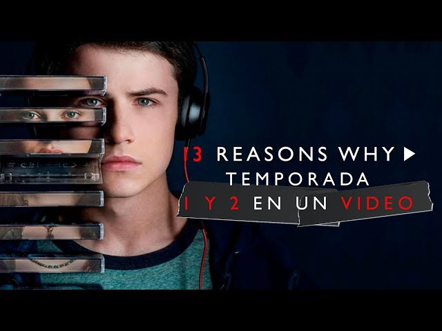 13 Reasons Why Temporada 1 y 2: La Historia en 1 Video
