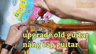 cải tiến guitar cũ- tự thay khóa đàn guitar - review dây elixir
