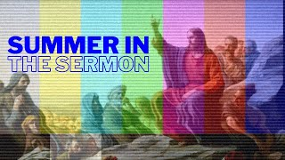 July 18, 2021-Summer In the Sermon: A Greater Righteousness