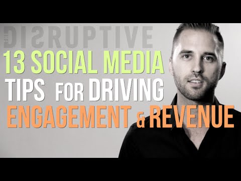 13 Social Media Tips for Driving Engagement and REVENUE Immediately