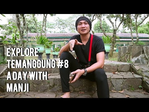 EXPLORE TEMANGGUNG #8 A DAY WITH ANJI