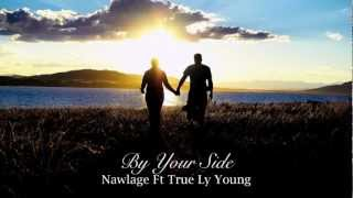 By Your Side - Nawlage Ft. TRUE