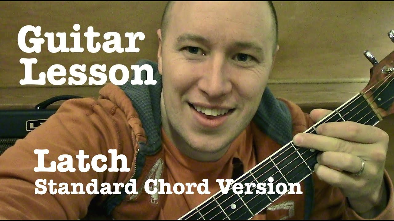 Latch Guitar Lesson Standard Chord Version Sam Smith