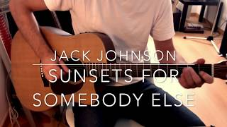 Sunsets for somebody else Jack Johnson guitar tutorial