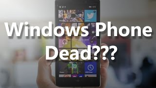 Is Windows Phone Dead? Microsoft Cuts And More