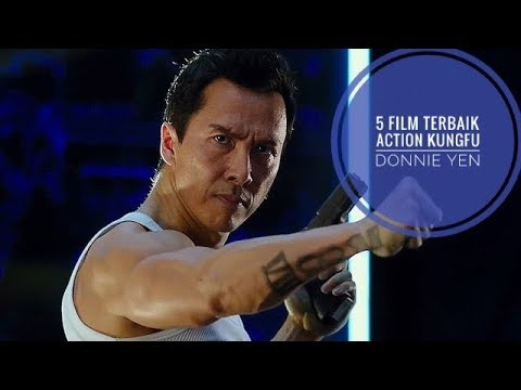 Aksi Lincah Donnie Yen !! 5 Film Action Kungfu Donnie Yen Terbaik