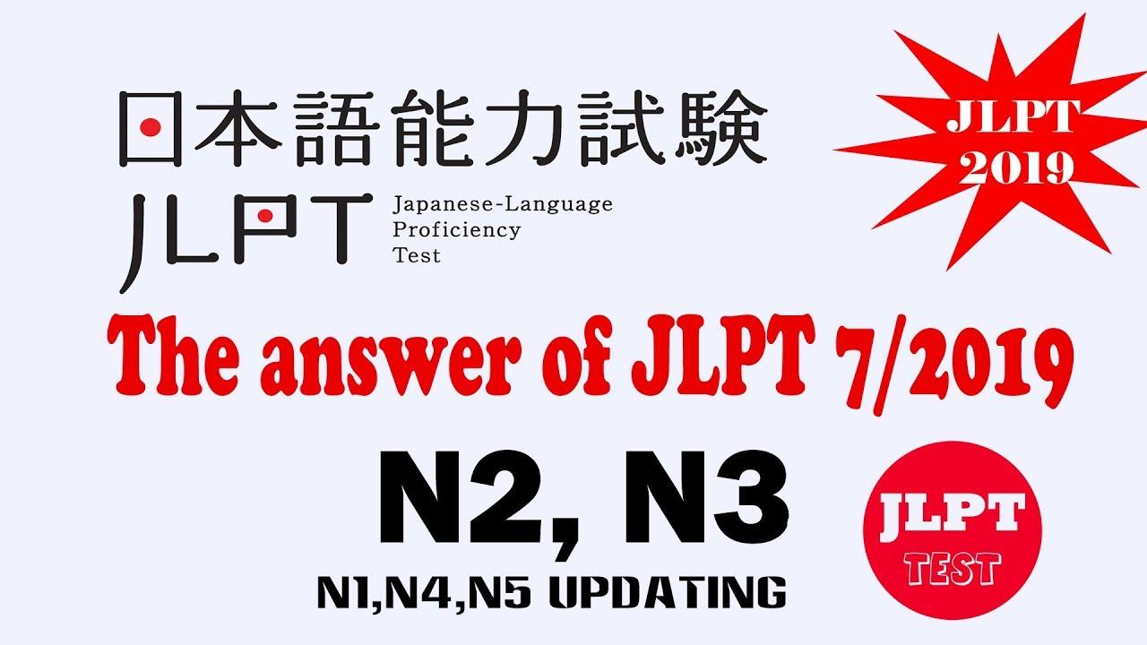 THE ANSWER JLPT N3-N2 7/7/2019 ( N1,N4,N5 updating )