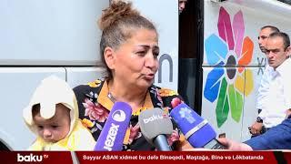 Səyyar ASAN xidmət bu dəfə Binəqədi, Maştağa, Binə və Lökbatanda