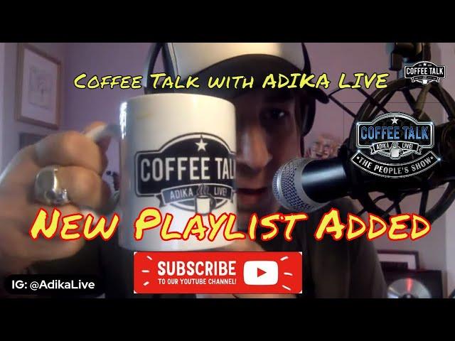 Coffee Talk Adika Live Chat @ 8AM PST