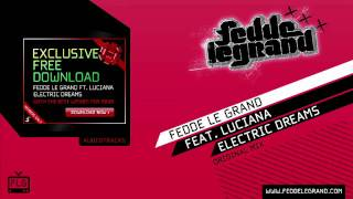 Fedde Le Grand ft. Luciana - Electric Dreams (Free Download)