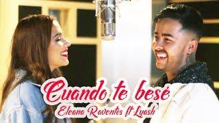 Becky G, Paulo Londra - Cuando Te Besé (COVER) | Eliana Raventós - Lyash