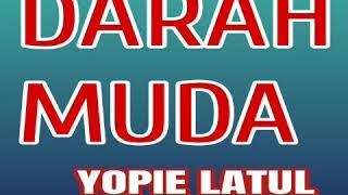 Download Lagu Darah Muda - YOPIE LATUL ( lagu dangdut ) mp3