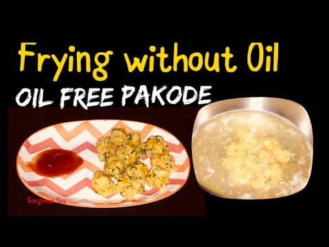 How To Make Oil Free Pakoda|Frying Without Oil Or Butter ...