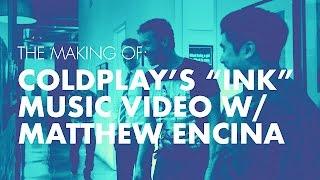 "Coldplay ""Ink"" Making Of Behind The Scenes Video"