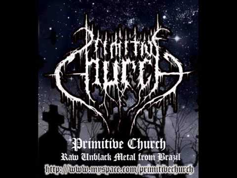 Primitive Church  - Vencendo a Tribulação (Unblack Metal from Brazil)