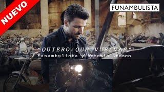 Quiero Que Vuelvas - FUNAMBULISTA con Antonio Orozco - adelanto Videoclip Oficial