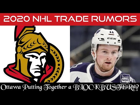 The Ottawa Senators Putting Together a BLOCKBUSTER Trade!? (2020 NHL Trade Rumors)